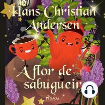 A flor de sabugueiro: Hans Christian Andersen's Stories