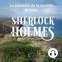 La aventura de la melena de león - Dramatizado: Sherlock Holmes