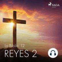 La Biblia: 12 Reyes 2: The Bible