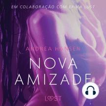 Nova Amizade - Um conto erótico: LUST