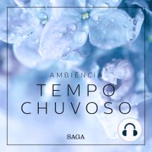 Ambiência - Tempo Chuvoso: Saga Sounds