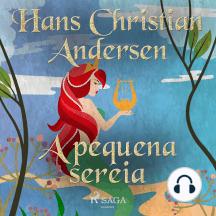 A pequena sereia: Os Contos de Hans Christian Andersen