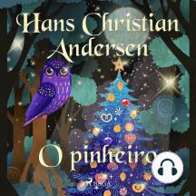 O pinheiro: Os Contos de Hans Christian Andersen