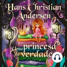 Uma princesa de verdade: Hans Christian Andersen's Stories