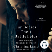 Our Bodies, Their Battlefields: War Through the Lives of Women