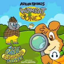 Wombat & Jones: The Great Banana Mystery