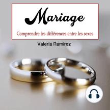 Mariage: Comprendre les différences entre les sexes (French Edition)