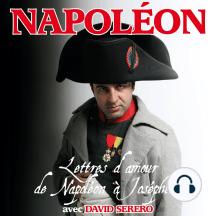 Lettres d'amour de Napoléon Bonaparte à Joséphine de Beauharnais: Interprété en Francais par David Serero