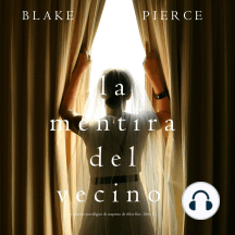 La mentira del vecino: Un misterio psicológico de suspenso de Chloe Fine – Libro 2
