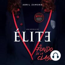 Élite: al fondo de la clase: La primera novela oficial de Élite