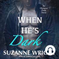 When He's Dark