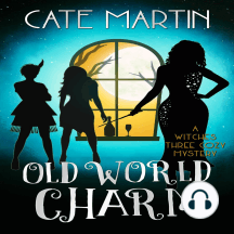 Old World Charm: A Witches Three Cozy Mystery