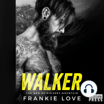 Walker: The Men of Whiskey Mountain, Book One