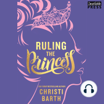 Ruling the Princess: Sexy Misadventures of Royals, Book Two