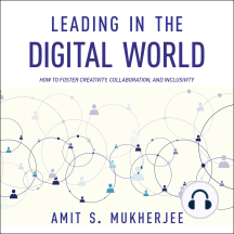 Leading in the Digital World: How To Foster Creativity, Collaboration, And Inclusivity