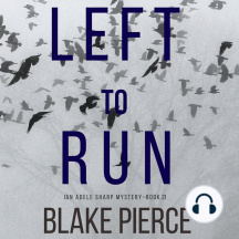 Left To Run (An Adele Sharp Mystery—Book Two)