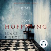 Eine Spur von Hoffnung (Keri Locke Mystery—Buch 5)