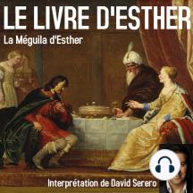 Le Livre d'Esther (La Méguila complète): La Meguila complète, interprétée en Français par David Serero
