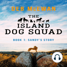 The Island Dog Squad Book 1: Sandy's Story