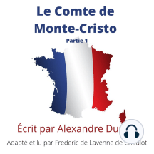 Le Comte de Monte-Cristo - Partie 1: Improve your French by Reading - Adapted for French learners - In useful French words for conversation - French Intermediate