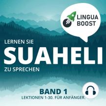 Lernen Sie Suaheli zu sprechen. Band 1.: Lektionen 1-30. Für Anfänger.