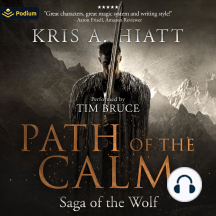 Path of the Calm: Saga of the Wolf, Book 1