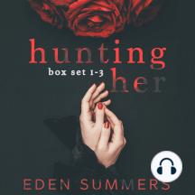 Hunting Her Box Set: Books 1-3