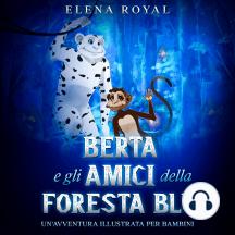 Berta e gli amici della foresta blu: Un'avventura per bambini