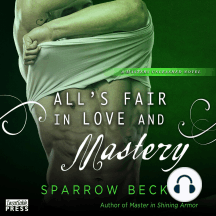 All's Fair in Love and Mastery: Masters Unleashed, Book Five