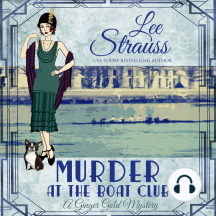Murder at the Boat Club: Ginger Gold Mystery Series Book 9