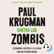Contra los zombis: Economía, política y la lucha por un futuro mejor