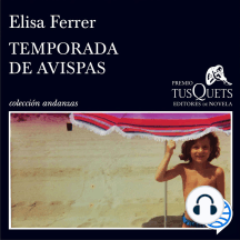 Temporada de avispas: XV Premio Tusquets Editores de Novela 2019