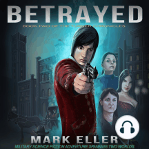 Betrayed: Military Science Fiction Adventure Spanning Two Worlds (The Turner Chronicles Book 2)