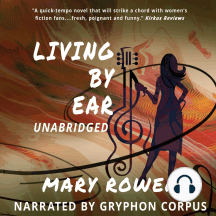 Living by Ear: A Contemporary Mom's Endeavor to Balance Family, Art, and Love