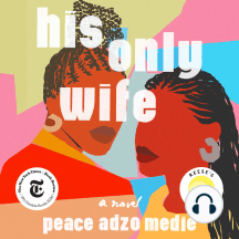 His Only Wife: A Novel
