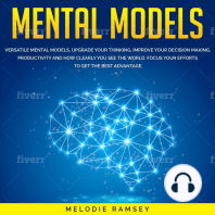 Mental models: 9 Versatile Mental Models, Upgrade Your Thinking, Improve Your Decision Making, Productivity And How Clearly You See The World. Focus Your Efforts To Get The Best Advantage
