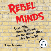 Rebel Minds: Class War, Mass Suffering, and the Urgent Need for Socialism