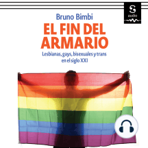 El fin del armario: Lesbianas, gays, bisexuales y trans en el siglo XXI