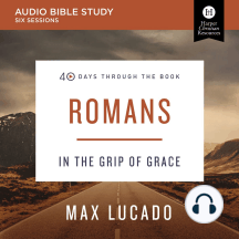 40 Days Through the Book: Romans: Audio Bible Studies