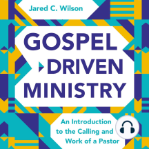 Gospel-Driven Ministry: An Introduction to the Calling and Work of a Pastor