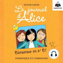 Le journal d'Alice tome 6. Bienvenue en 6e B!