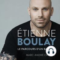 Étienne Boulay : le parcours d'un battant: le parcours d'un battant