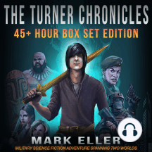 The Turner Chronicles Box Set Edition: Military Science Fiction Adventure Spanning Two Worlds