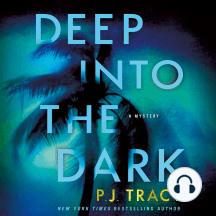 Deep into the Dark: A Mystery