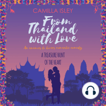 From Thailand with Love: An Enemies to Lovers Romantic Comedy