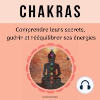 Chakras : comprendre leurs secrets, guérir et rééquilibrer ses énergies