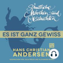H. C. Andersen: Sämtliche Märchen und Geschichten, Es ist ganz gewiss