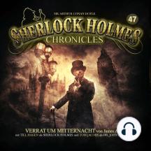 Sherlock Holmes Chronicles, Folge 47: Verrat um Mitternacht