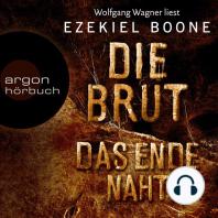Das Ende naht - Die Brut, Band 3 (Ungekürzte Lesung)
