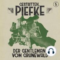 Gestatten, Piefke, Folge 5